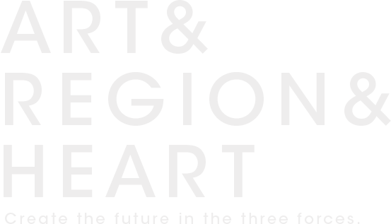 ART&REGION&HEART Create the future in the three forces.